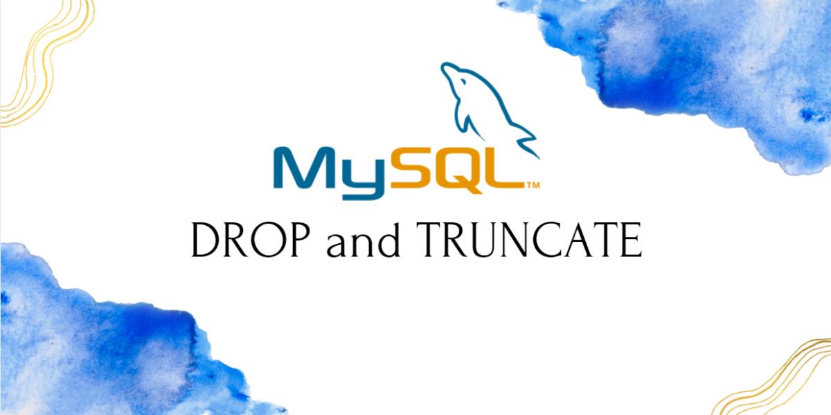 Drop And Truncate