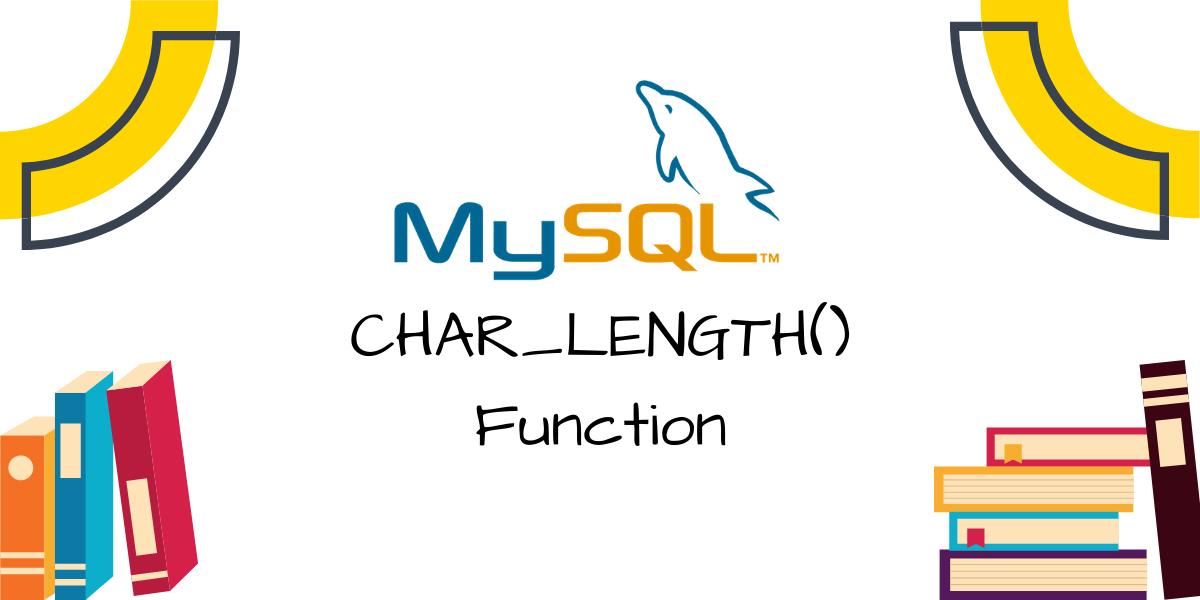 CHAR LENGTH Function
