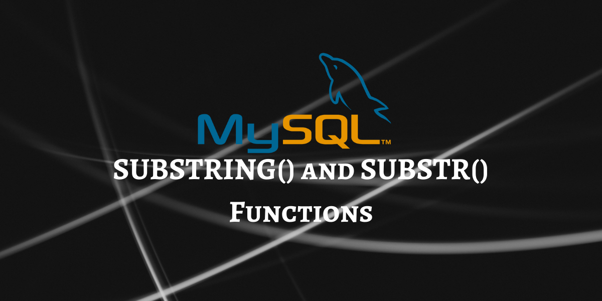 SUBSTRING And SUBSTR Functions