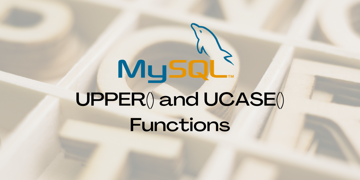 UPPER() And UCASE() Functions