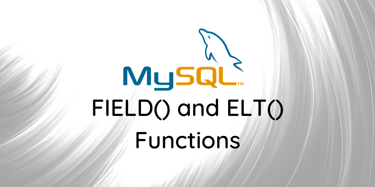 FIELD And ELT Functions
