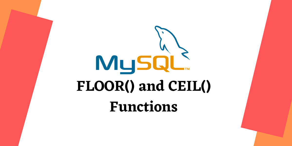 FLOOR And CEIL Functions