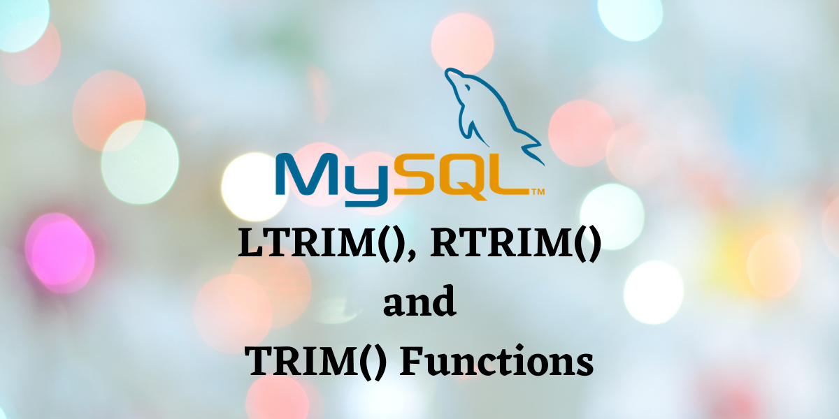 LTRIM RTRIM And TRIM Functions