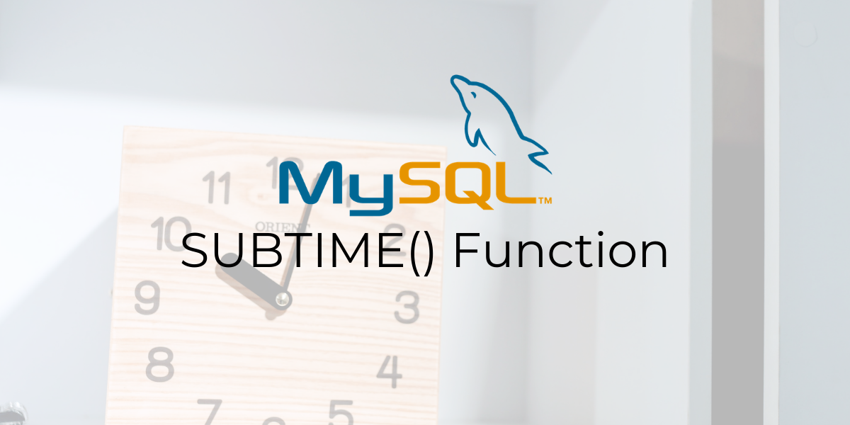 SUBTIME Function
