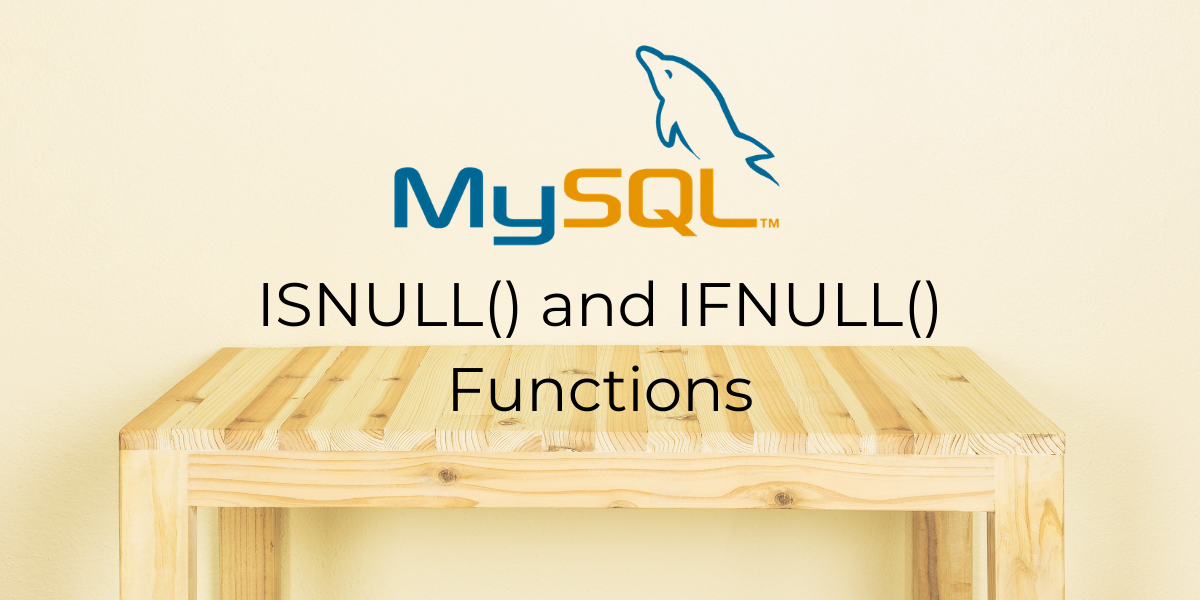 ISNULL And IFNULL Functions