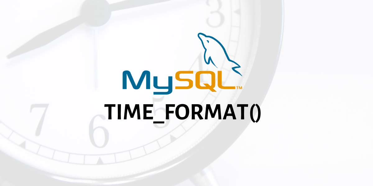 TIME FORMAT()